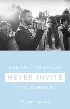 5 People You Should Never Invite to Your Wedding - From your ex to the co-worker you aren't really friends with, there are some people who shouldn't get an invite to your big day! See the list on WeddingWire!