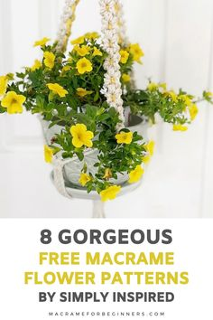 Learn how to make beautiful Macrame flowers with 8 amazing free Macrame patterns by Simply Inspired. From lavender and tulips to daisies and forget-me-nots, these Macrame flowers will stay perfect forever! Macrame Flowers? Simply follow the steps in these beginner-friendly tutorials and knot yourself a pretty bouquet of Macrame lavender, tulips, and sunflowers. #macrame #macrameforbeginners #flowers #crafts #diy Macrame Plant Hanger Patterns, Free Macrame Patterns, Macrame Plant Hangers, Flower Patterns, Hanging Plant Wall, Macrame Hanging Planter, How To Make Everything, Macrame Supplies, Macrame Tutorial