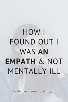 How do you know you discover you are an empath when you think you are mentally ill? Empath Traits, Intuitive Empath, Empath Quiz, Empath Types, Empath Abilities, Psychic Abilities, Sensitive People, Highly Sensitive Person Traits, Over Sensitive
