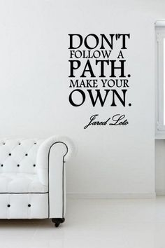 'Don'T Follow A Path Make Your Own ' Jared Leto Motivational Quote Sticker   eBay