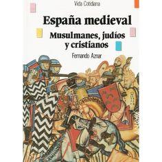 ESPAÑA MEDIEVAL. Musulmanes, judíos y cristianos. Fernando Aznar. 96 págs. http://www.hebraica.biz/tienda/product.php?id_product=279