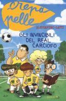 Gli invincibili del Real Carciofo / Alessandro Gatti