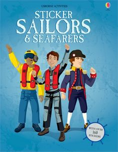 An exciting sticker book full of seafarers throughout time, from Viking raiders to ruthless pirates, to submariners and US coast guards.  http://www.usborne.com/catalogue/book/1~H~HEX~8847/sticker-sailors-seafarers.aspx  #Usborne #children #book #sticker #dressing #sailor #seafarer #Viking #pirate #coastguard #activity #January #2015 #new