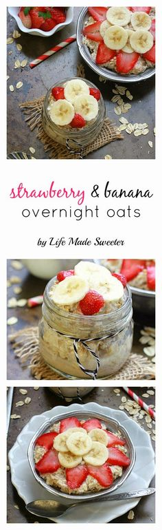 Strawberry, Banana & Coconut Overnight Oats - A super easy, delicious and healthy breakfast with less than 5 minutes of prep time.  Make it gluten free with certified gluten-free oats and dairy free with almond milk and leave out the yogurt.  Leave out the sweeteners for a sugar free version.  @LifeMadeSweeter