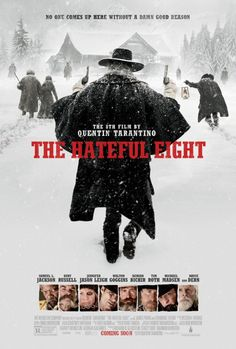 The Hateful Eight - Going to see this next week with my brother! Very excited about it!