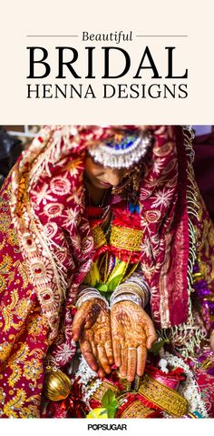 """If you've ever been to an Indian, Moroccan, or Pakistani wedding ceremony, you've probably seen — or worn — mehndi. Many brides, both abroad and in the United States, wear these henna """"tattoos"""" on their hands and feet for wedding celebrations. Get inspired for your own bridal mehndi with these ideas."""