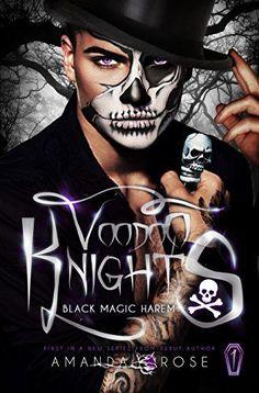 Voodoo Knights: A Reverse Harem Romance (Black Magic Harem Book 1) by [Rose, Amanda]