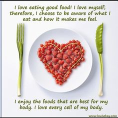 "♥ Affirm: ""I love eating good food! I love myself; therefore, I choose to be aware of what I eat and how it makes me feel. I enjoy the foods that are best for my body. I love every cell of my body. Raw Food Recipes, Great Recipes, Healthy Recipes, Eat Healthy, Healthy Habits, Healthy Heart, Affirmations Positives, Daily Affirmations, Healthy Affirmations"