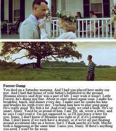 Forest Gump. Cry every time