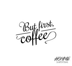 but first coffee coffee art coffee poster coffee by HommeSurLaLune