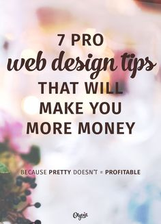 Want to make money with your blog or small business website? Your first step is to make sure your design is marketing friendly, not just pretty to view. These 7 website design tips will help. Click to read: http:∕∕olyvia.co∕7-pro-web-design-tips-that-will-make-you-more-money∕