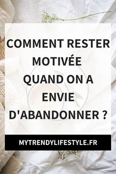 Comment rester motivée quand on a envie d'abandonner ? Stress, Miracle Morning, Burn Out, School Motivation, Positive Attitude, How To Stay Motivated, Parenting Advice, Self Help, Personal Development