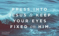 Hope for When the Waters Rise Over Your Head Press into Jesus and keep your eyes fixed on Him. Bible Verses Quotes, Faith Quotes, Scriptures, My Jesus, Jesus Christ, Hope Love, Words Of Encouragement, Trust God, Christian Quotes