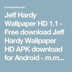 Jeff Hardy Wallpaper HD 1.1 - Free download Jeff Hardy Wallpaper HD APK download for Android - m.mobogenie.com