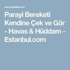 Parayi Bereketi Kendine Çek ve Gör - Havas & Hüddam - Estanbul.com