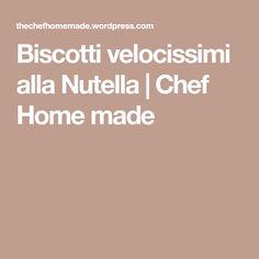 Biscotti velocissimi alla Nutella | Chef Home made