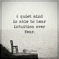 Intuition is everything, never let fear stop you