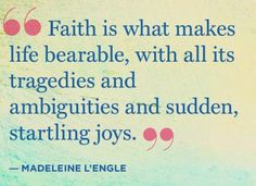 Life is nothing without faith