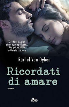 "La Biblioteca Segreta: "" RICORDATI DI AMARE"" di Rachel Van Dyken del 17 s..."