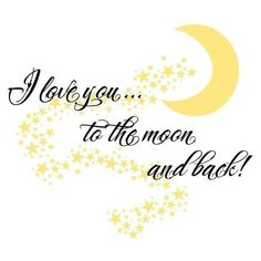 """AT - I like the star trail. Moon and Stars Vinyl wall Art decal, """"I love you. to the moon and back! Love My Kids, I Love You, My Love, Nursery Wall Decals, Vinyl Wall Decals, Wall Stickers, Quotes To Live By, Me Quotes, Random Quotes"""