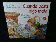 CUANDO PASA ALGO MALOESCRITO POR TED O´NEALILUSTRACIONES DE R.W. ALLEY. EDITORIAL SAN PABLO