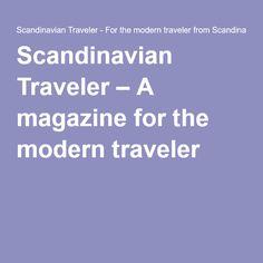 Scandinavian Traveler – A magazine for the modern traveler