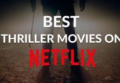 21 Best Thriller Movies on Netflix   Best Thrillers on Netflix in 2020