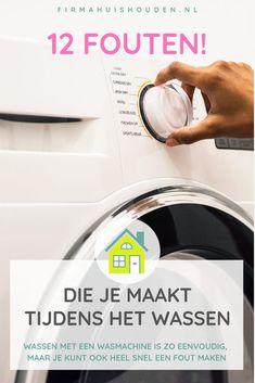 12 fouten die je tijdens het wassen maakt - Firma Huishouden House Cleaning Tips, Cleaning Hacks, Getting Organized, Clean House, Housekeeping, Saving Money, Printables, Organization, Lifestyle