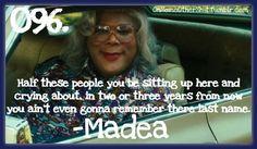 i love Madea!!