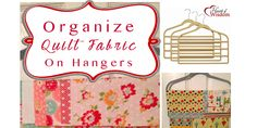 Organizing Quilt Stash with Pant Hangers