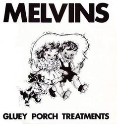 The Melvins - Gluey Porch Treatment - 1987