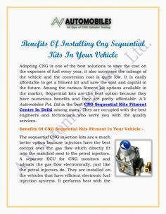 Among the various fitment kit options available in the market, Sequential kits are the best option because they have numerous benefits and they are pretty affordable. A.V Automobiles Pvt. Ltd is the best CNG Sequential Kits Fitment Centre In Delhi among many