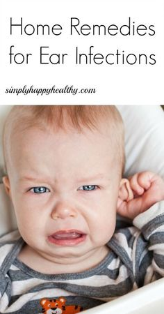Home Remedies for Ear Infections - Simply Happy Healthy