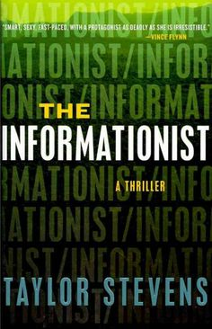 """eBook. """"The Informationist"""" by Taylor Stevens. It combines a fascinating protagonist with a suspenseful and fast-paced plot in an international setting."""