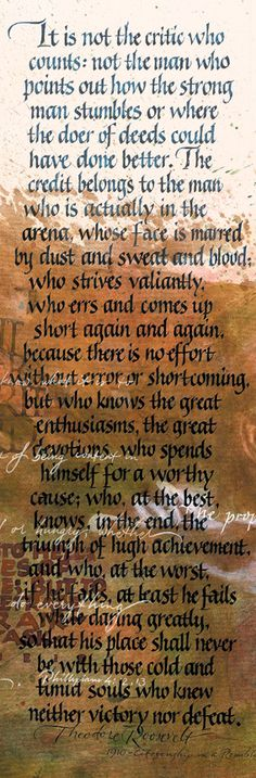 """Theodore Roosevelt: """"Man in the Arena"""" - an excerpt from his 1919 speech """"Citizenship in a Republic""""    Detail image from the """"Man in the Arena"""" painting ©2003 Randall M. Hasson   http://www.randallmhasson.com/Man_in_the_Arena.php"""