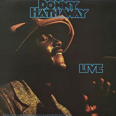 """Donny Hathaway """"Live"""" (1972).  Try not liking """"Jealous Guy"""" and see where that gets you."""