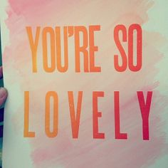 You're So Lovely original letterpress and watercolor poster - Sable & Gray Paper Co.