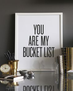 For our bedroom. Framed Art Print - YOU ARE MY BUCKET LIST