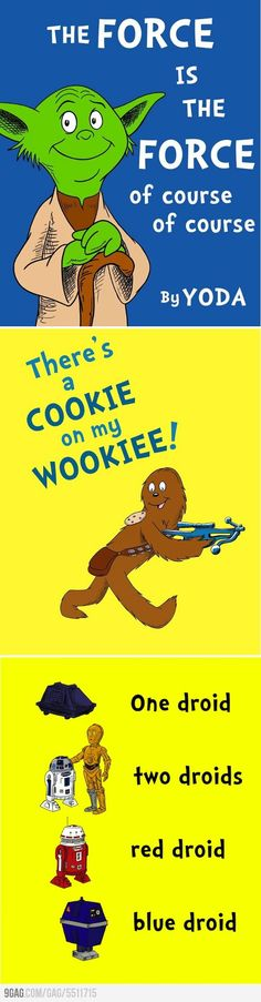 "if dr. suess wrote star wars...and shouldn't Yoda's be: ""The Force, the force is. Of course, of course""?"