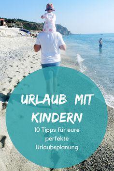Plant ihr einen Familienurlaub? Ich verrate euch 10 Tipps, mit denen ihr euren perfekten ersten Urlaub mit Kindern plant. So einfach wie man denkt, ist das nämlich gar nicht .... ;)