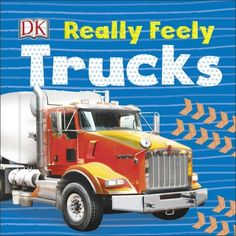 Buy Really Feely Trucks by DK at Mighty Ape NZ. With texture patches, bumpy patterns, and tactile glitter, babies and toddlers will find this touch-and-feel truck book really fun and really feely! Early Reading, Reading Time, Reading Skills, Concrete Mixers, Montessori Materials, World Photography, Book Format, Fire Engine, Little Books