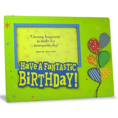 Fantastic Birthday Photo Frame Have A Fantastic Birthday !... Shop Now : Rs. 474 : Height : 19 cm X Length : 25 cm X width : 1 cm : https://hallmarkcards.co.in/collections/shop-all/products/happy-birthday-photo-frame