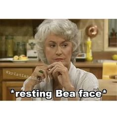 "Bea face. | 25 Pictures Only Fans Of ""The Golden Girls"" Will Think Are Funny"