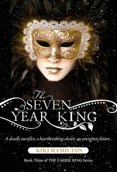 The Seven Year King (The Faerie Ring #3) by Kiki Hamilton