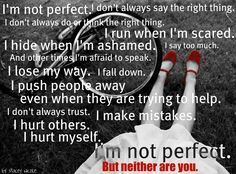 here i'm, i'm not perfect, but neither are you?