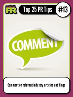 Got an opinion? Say so! #PRTip #13 from @PerkettPR: Comment on relevant industry articles & blogs.