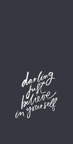 Darling, just believe in yourself | daily motivation for female entrepreneurs