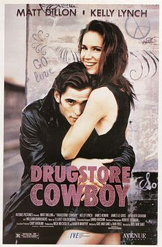 Drugstore Cowboy (1989) Matt Dillon, Kelly Lynch, James Le Gros Director: Gus Van Sant IMDB: A realistic road movie about a drug addict, his 'family', and their inevitable decline into crime.