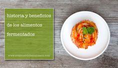 Historia y beneficios de los alimentos fermentados