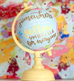 """""""Somewhere out there is a yellow umbrella for everyone"""" Painted Globe, Hand Painted, Going Away Parties, Yellow Umbrella, Globe Art, Himym, How I Met Your Mother, Metallic Paint, Custom Paint"""